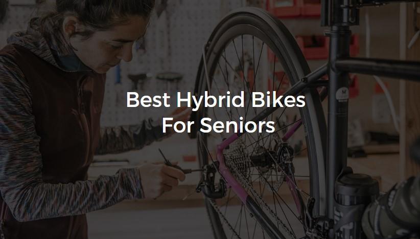 Best Hybrid Bikes For Senior