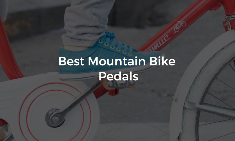 Best Mountain Bike Pedals Reviews