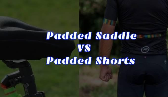Padded Saddle VS Padded Shorts